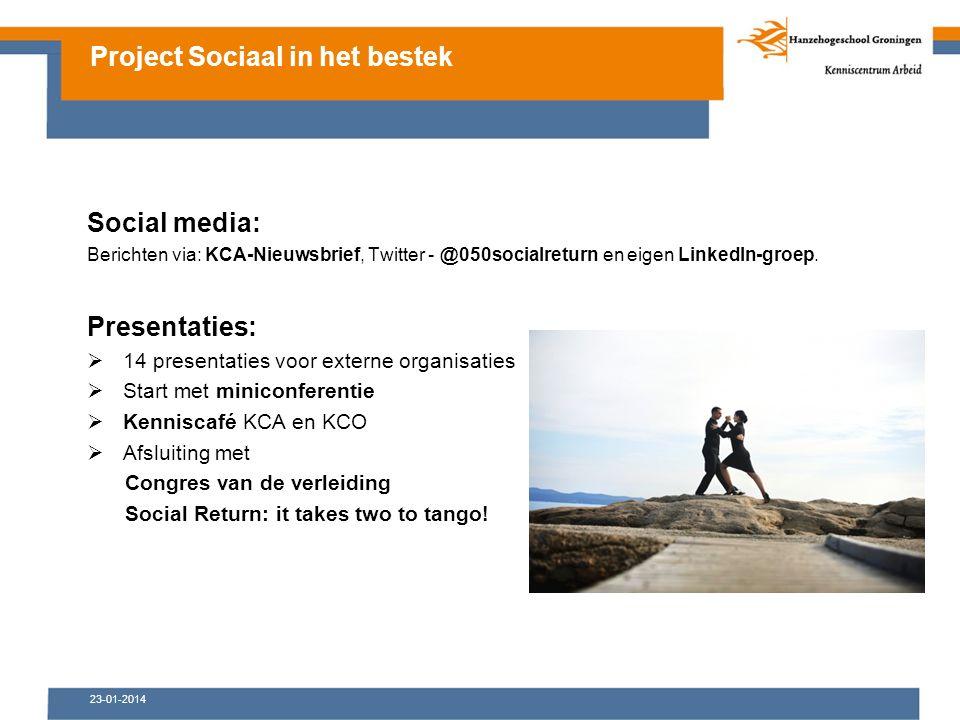 23-01-2014 Social media: Berichten via: KCA-Nieuwsbrief, Twitter - @050socialreturn en eigen LinkedIn-groep.