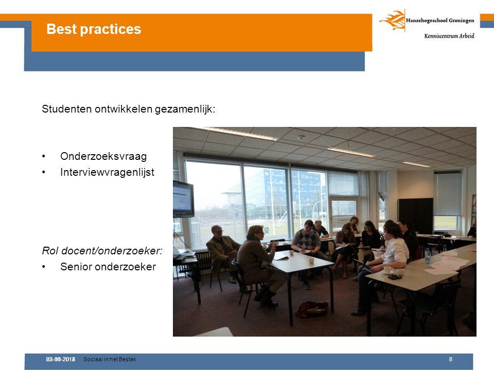 02-10-2012Sociaal in het Bestek8 Studenten ontwikkelen gezamenlijk: Onderzoeksvraag Interviewvragenlijst Rol docent/onderzoeker: Senior onderzoeker Best practices 23-01-2014
