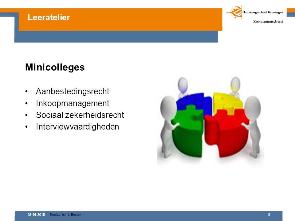 02-10-2012Sociaal in het Bestek9 Minicolleges Aanbestedingsrecht Inkoopmanagement Sociaal zekerheidsrecht Interviewvaardigheden Leeratelier 23-01-2014