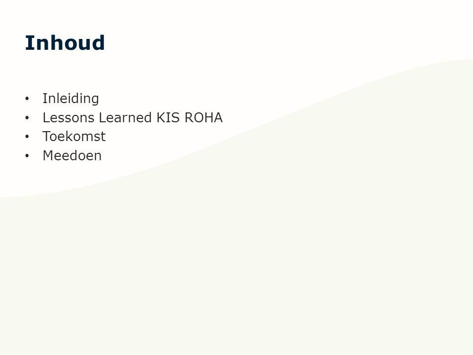 Inhoud Inleiding Lessons Learned KIS ROHA Toekomst Meedoen