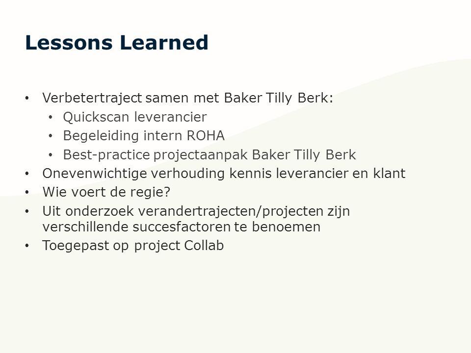 Lessons Learned Verbetertraject samen met Baker Tilly Berk: Quickscan leverancier Begeleiding intern ROHA Best-practice projectaanpak Baker Tilly Berk Onevenwichtige verhouding kennis leverancier en klant Wie voert de regie.