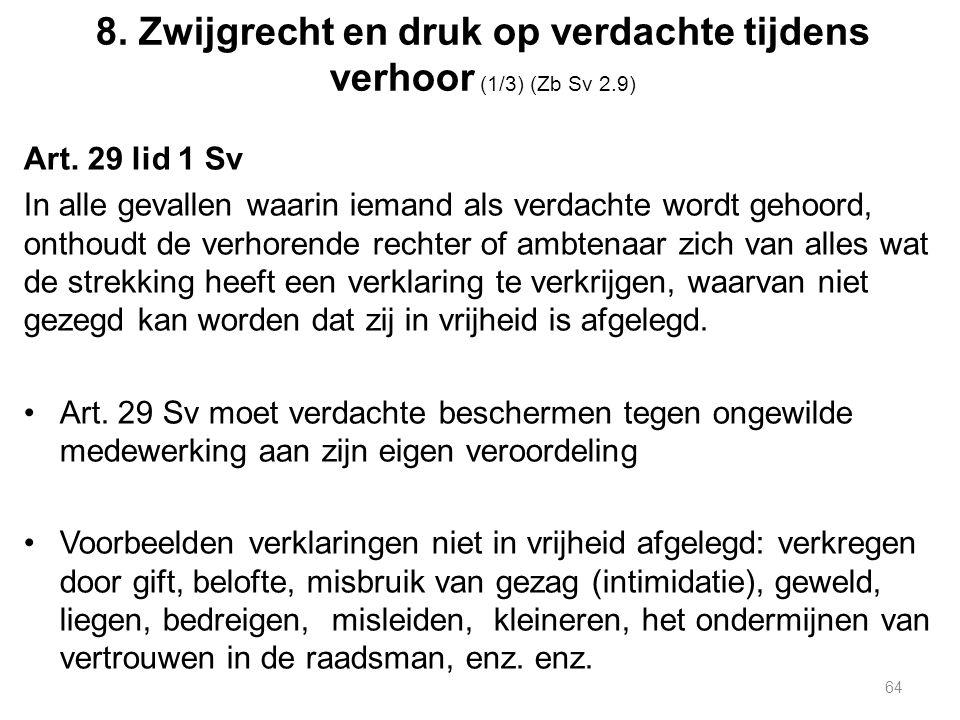 8. Zwijgrecht en druk op verdachte tijdens verhoor (1/3) (Zb Sv 2.9) Art.