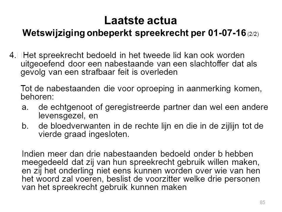 Laatste actua Wetswijziging onbeperkt spreekrecht per 01-07-16 (2/2) 4.