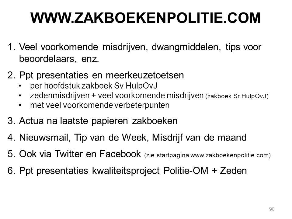 WWW.ZAKBOEKENPOLITIE.COM 90 1.Veel voorkomende misdrijven, dwangmiddelen, tips voor beoordelaars, enz.