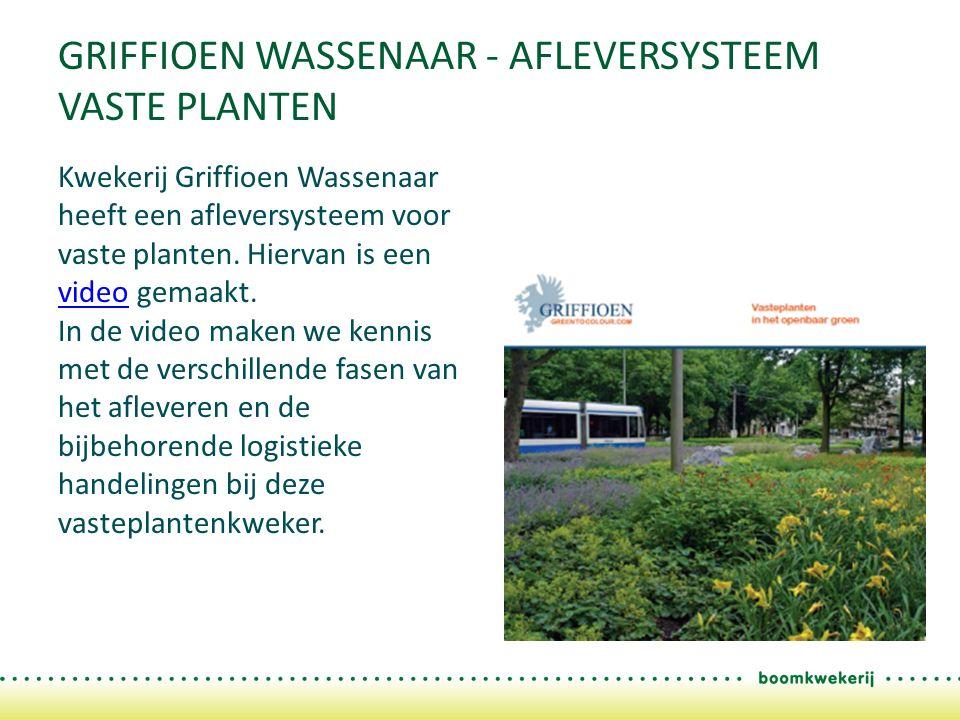 GRIFFIOEN WASSENAAR - AFLEVERSYSTEEM VASTE PLANTEN Kwekerij Griffioen Wassenaar heeft een afleversysteem voor vaste planten.