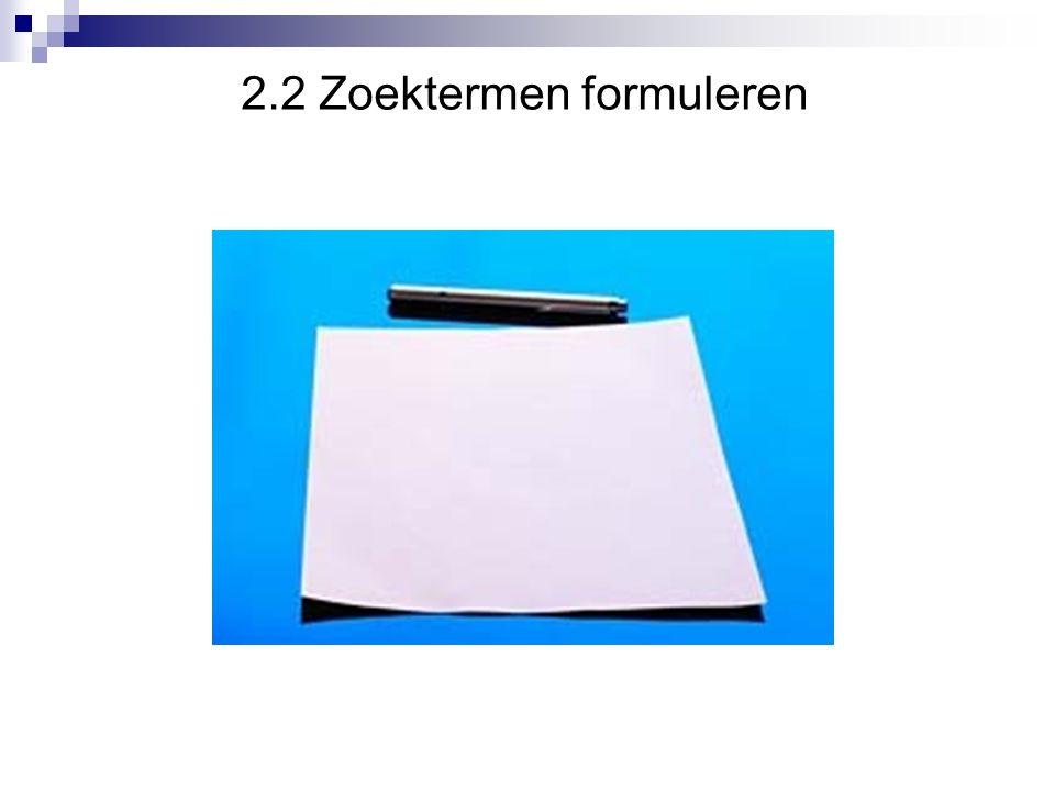 2.2 Zoektermen formuleren