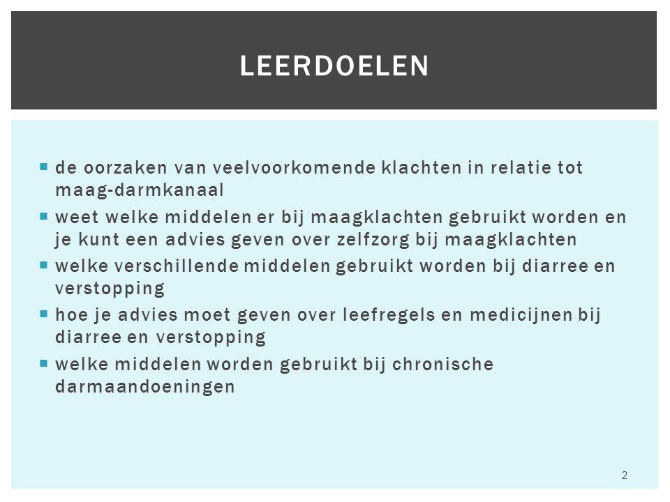  de oorzaken van veelvoorkomende klachten in relatie tot maag-darmkanaal  weet welke middelen er bij maagklachten gebruikt worden en je kunt een advies geven over zelfzorg bij maagklachten  welke verschillende middelen gebruikt worden bij diarree en verstopping  hoe je advies moet geven over leefregels en medicijnen bij diarree en verstopping  welke middelen worden gebruikt bij chronische darmaandoeningen Hfst 6 Aandoeningen van het maagdarmkanaal 2 LEERDOELEN
