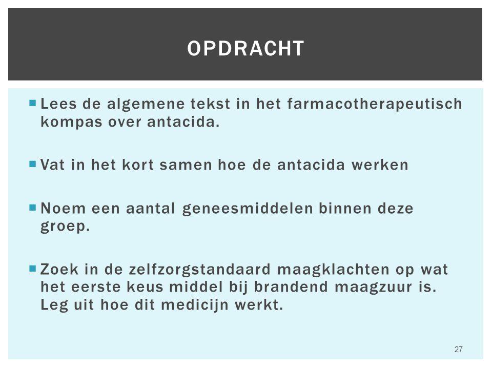  Lees de algemene tekst in het farmacotherapeutisch kompas over antacida.