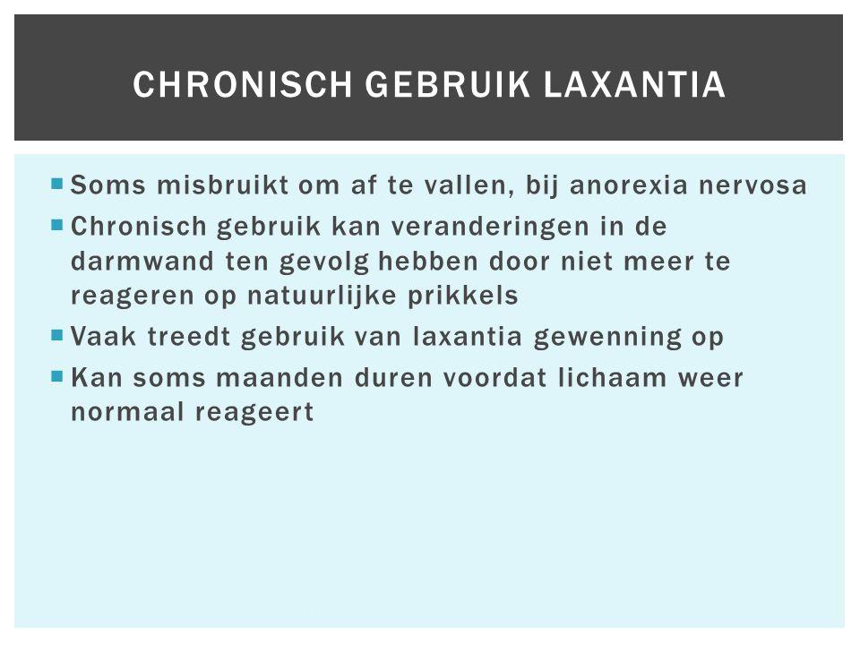  Soms misbruikt om af te vallen, bij anorexia nervosa  Chronisch gebruik kan veranderingen in de darmwand ten gevolg hebben door niet meer te reageren op natuurlijke prikkels  Vaak treedt gebruik van laxantia gewenning op  Kan soms maanden duren voordat lichaam weer normaal reageert Hfst 6 Aandoeningen van het maagdarmkanaal 63 CHRONISCH GEBRUIK LAXANTIA