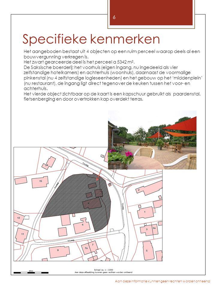 17 Aan deze informatie kunnen geen rechten worden ontleend Saksische boerderij- begane grond 4 logeereenheden met ieder eigen badkamer in het voorhuis