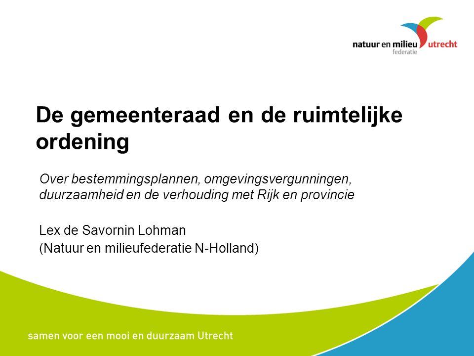 Even voorstellen Natuur en Milieufederatie Noord-Holland (een van de 12) 140 leden: lokale groepen Projecten (bijv.