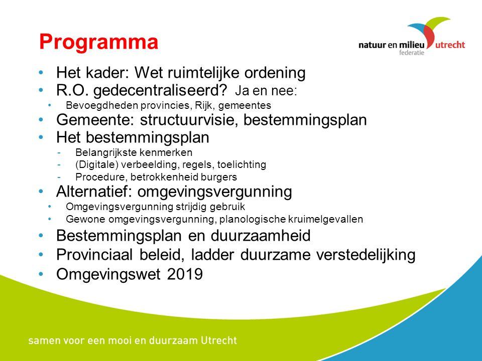 Programma Het kader: Wet ruimtelijke ordening R.O.