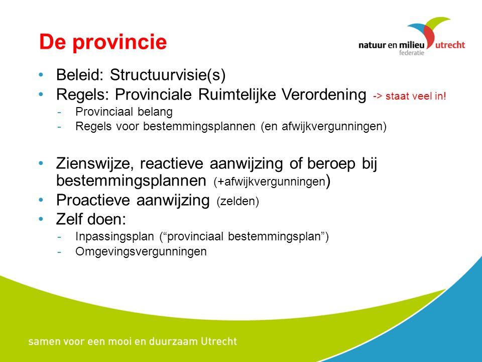 De provincie Beleid: Structuurvisie(s) Regels: Provinciale Ruimtelijke Verordening -> staat veel in.
