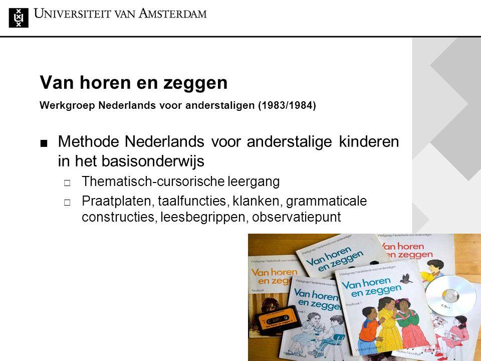 12 Van horen en zeggen Werkgroep Nederlands voor anderstaligen (1983/1984) Methode Nederlands voor anderstalige kinderen in het basisonderwijs  Thema