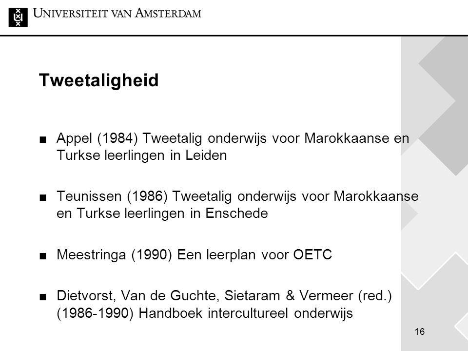 16 Tweetaligheid Appel (1984) Tweetalig onderwijs voor Marokkaanse en Turkse leerlingen in Leiden Teunissen (1986) Tweetalig onderwijs voor Marokkaans