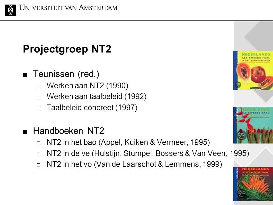 19 Projectgroep NT2 Teunissen (red.)  Werken aan NT2 (1990)  Werken aan taalbeleid (1992)  Taalbeleid concreet (1997) Handboeken NT2  NT2 in het b
