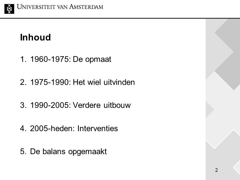 13 Opvangmodellen Blok, Emmelot & De Kat (1992), Emmelot & De Kat (1993), Meijerink & Appel (1993) Centrale opvang Geïntegreerde opvang Gecombineerde opvang