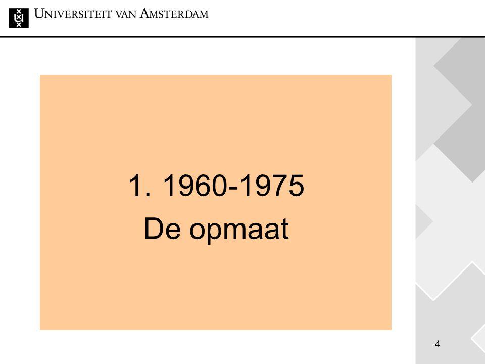 4 1. 1960-1975 De opmaat