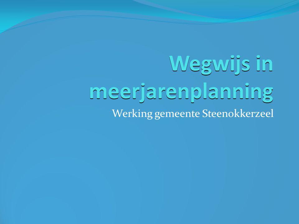 Wegwijs in meerjarenplanning Werking gemeente Steenokkerzeel