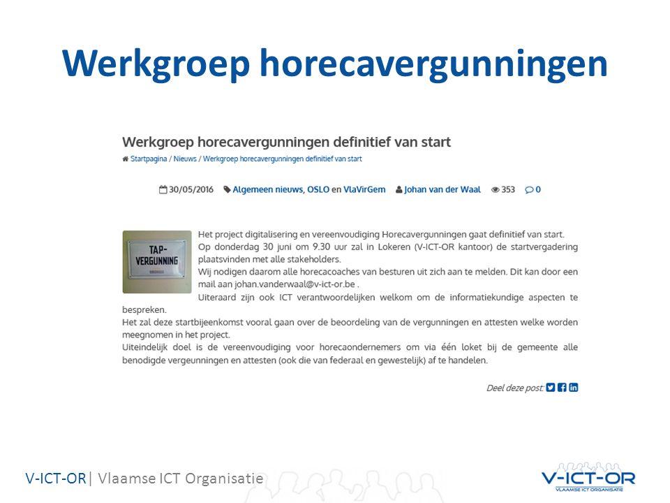 V-ICT-OR| Vlaamse ICT Organisatie Werkgroep horecavergunningen