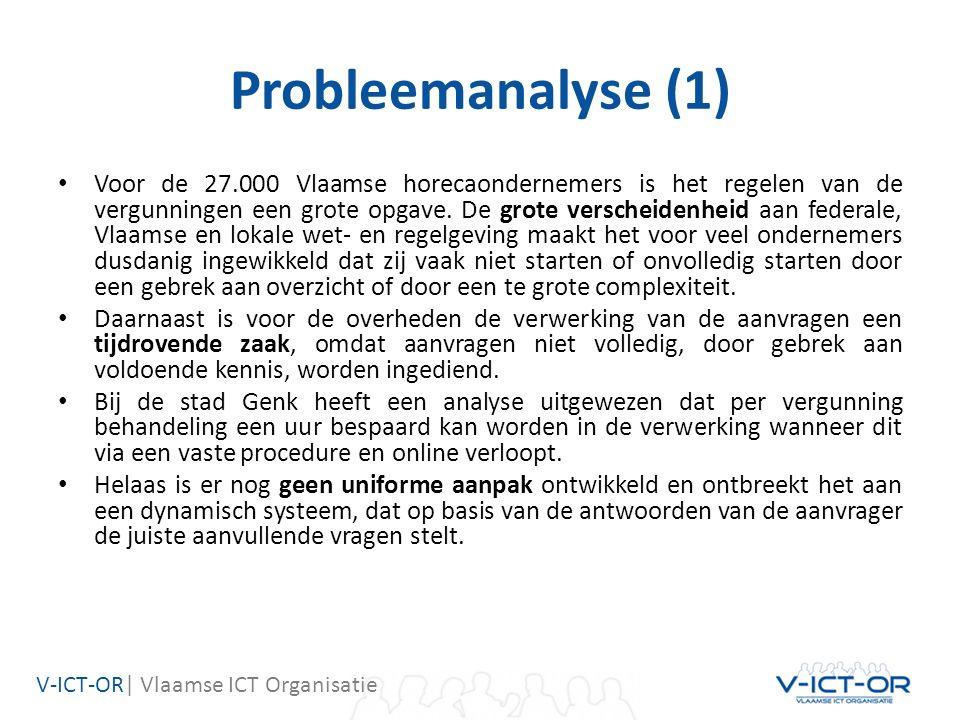 V-ICT-OR| Vlaamse ICT Organisatie Probleemanalyse (1) Voor de 27.000 Vlaamse horecaondernemers is het regelen van de vergunningen een grote opgave. De