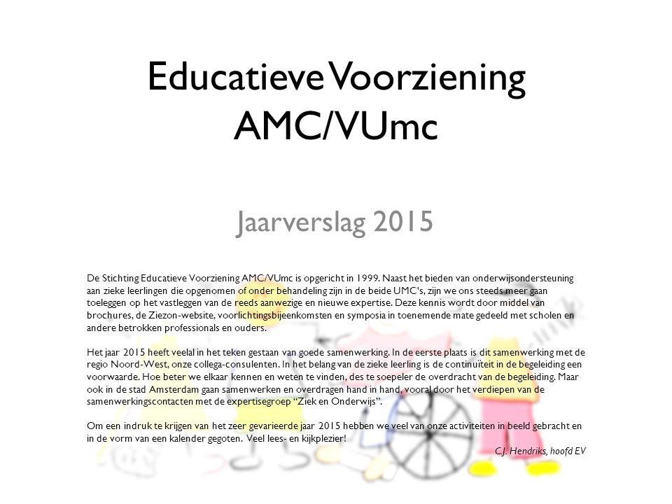 Educatieve Voorziening AMC/VUmc Jaarverslag 2015 De Stichting Educatieve Voorziening AMC/VUmc is opgericht in 1999.