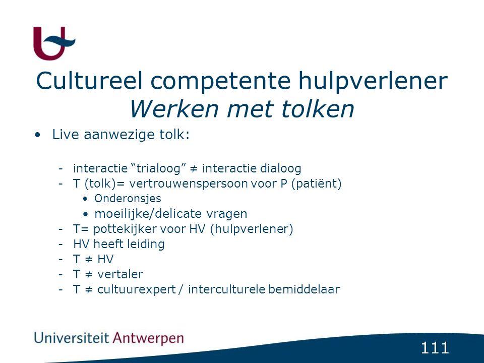 """111 Cultureel competente hulpverlener Werken met tolken Live aanwezige tolk: -interactie """"trialoog"""" ≠ interactie dialoog -T (tolk)= vertrouwenspersoon"""