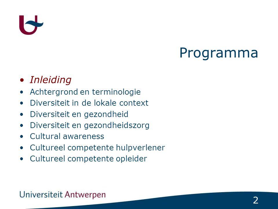 83 Programma Inleiding Terminologie en achtergrond Diversiteit in de lokale context Diversiteit en gezondheid Diversiteit en gezondheidszorg Cultural awareness Cultureel competente hulpverlener Cultureel competente opleider