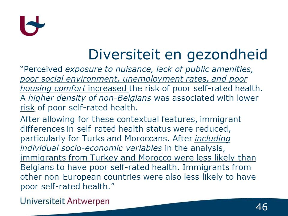 "46 Diversiteit en gezondheid ""Perceived exposure to nuisance, lack of public amenities, poor social environment, unemployment rates, and poor housing"