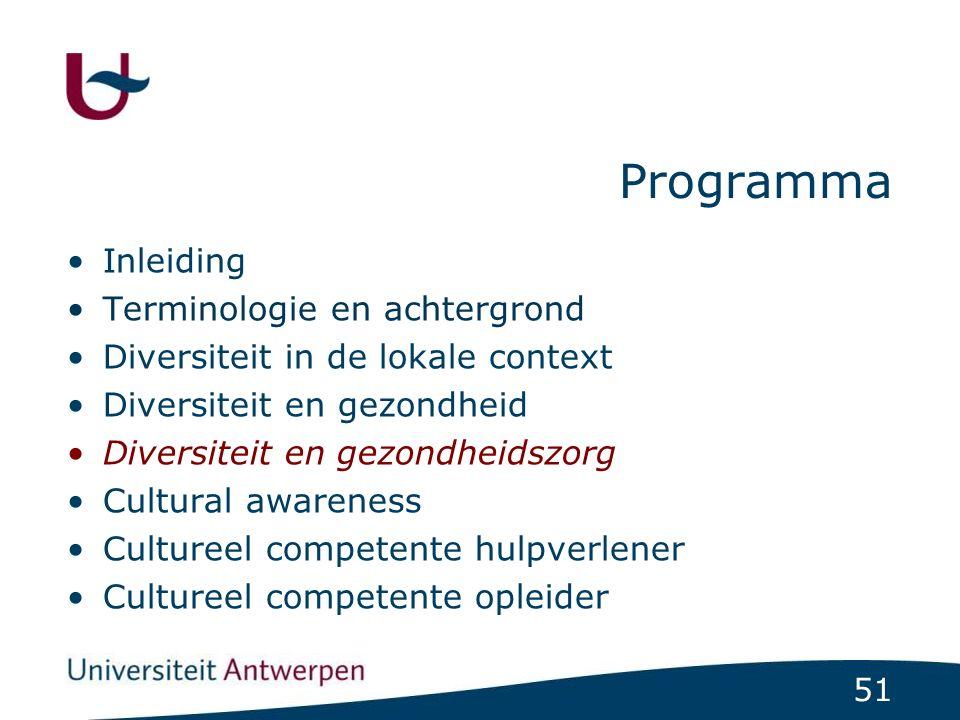 51 Programma Inleiding Terminologie en achtergrond Diversiteit in de lokale context Diversiteit en gezondheid Diversiteit en gezondheidszorg Cultural