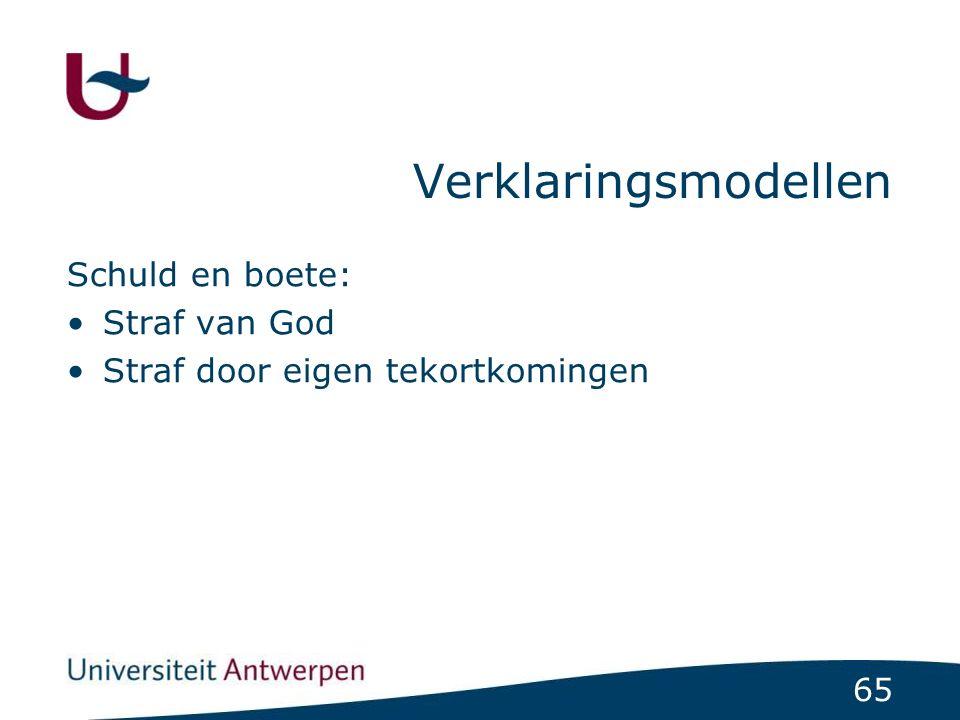 65 Verklaringsmodellen Schuld en boete: Straf van God Straf door eigen tekortkomingen