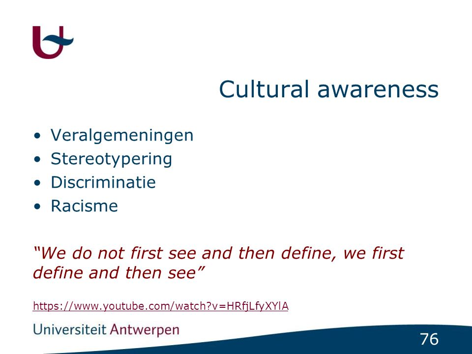 "76 Cultural awareness Veralgemeningen Stereotypering Discriminatie Racisme ""We do not first see and then define, we first define and then see"" https:/"