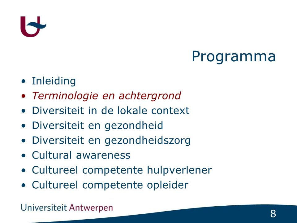 8 Programma Inleiding Terminologie en achtergrond Diversiteit in de lokale context Diversiteit en gezondheid Diversiteit en gezondheidszorg Cultural awareness Cultureel competente hulpverlener Cultureel competente opleider