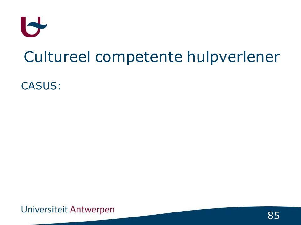 85 Cultureel competente hulpverlener CASUS: