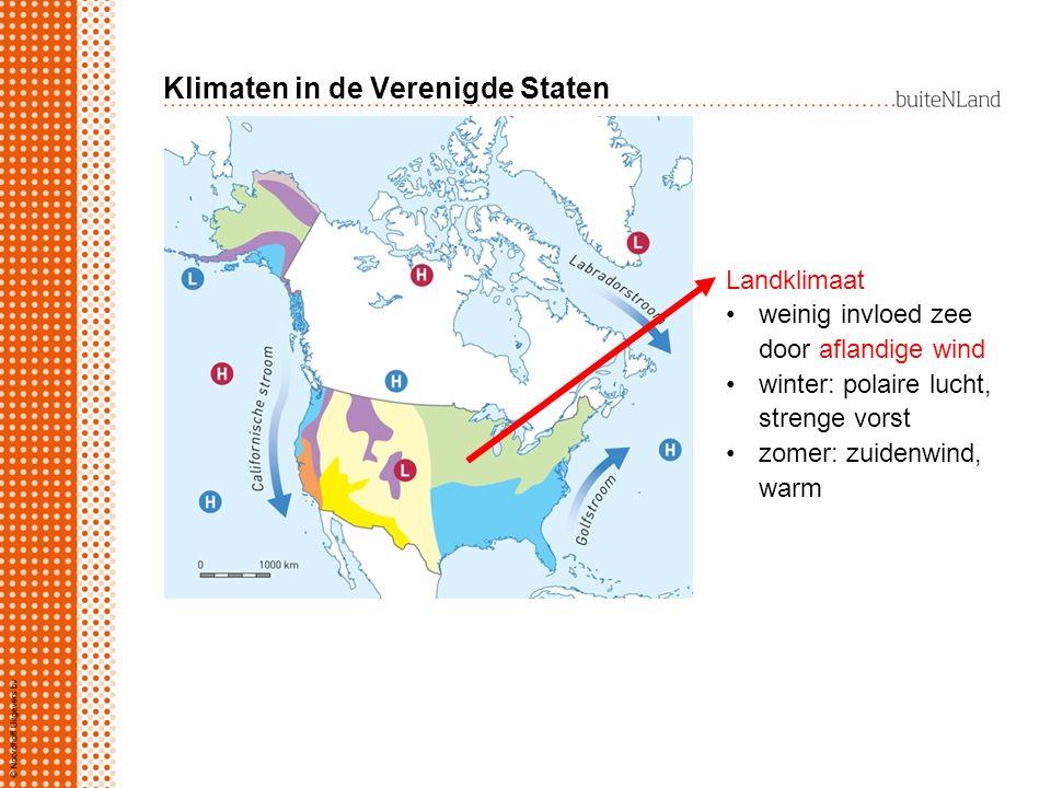 Klimaten in de Verenigde Staten Landklimaat weinig invloed zee door aflandige wind winter: polaire lucht, strenge vorst zomer: zuidenwind, warm