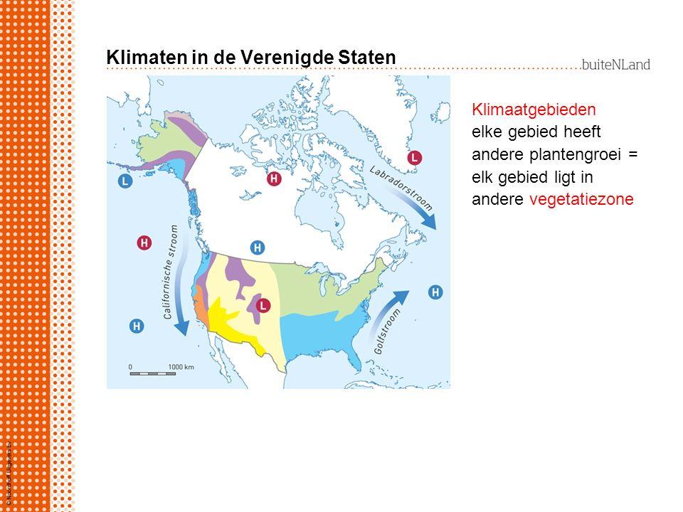Klimaten in de Verenigde Staten Klimaatgebieden elke gebied heeft andere plantengroei = elk gebied ligt in andere vegetatiezone
