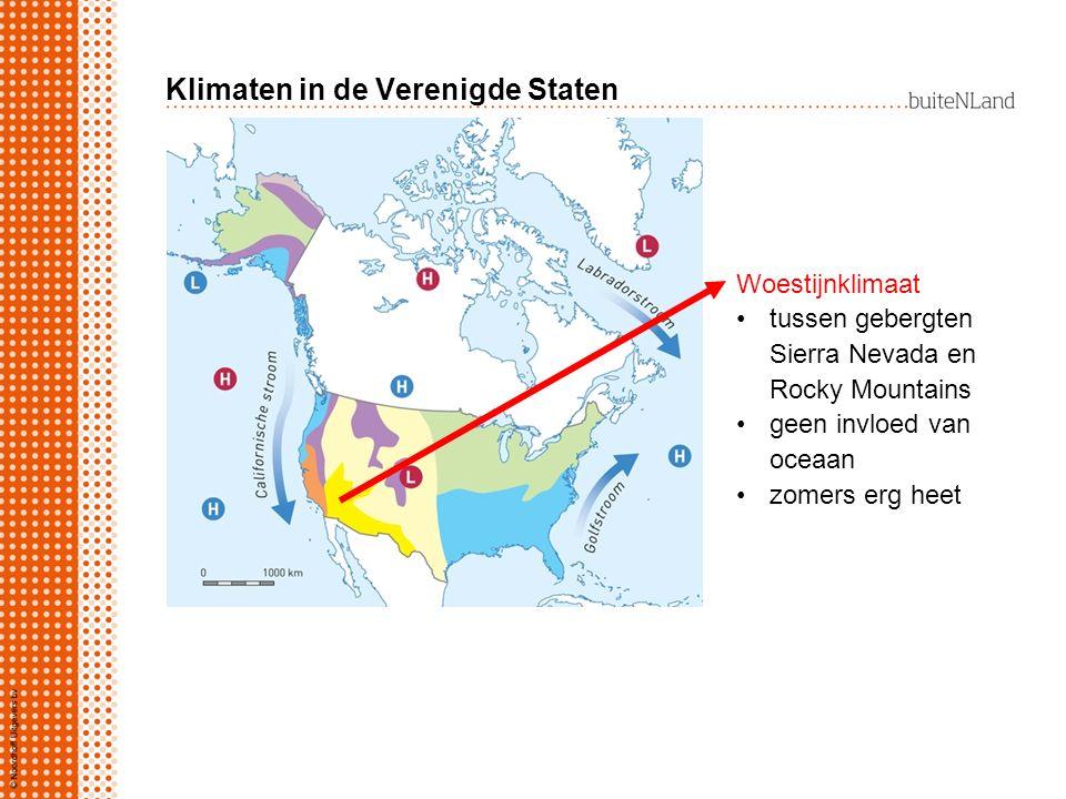 Klimaten in de Verenigde Staten Woestijnklimaat tussen gebergten Sierra Nevada en Rocky Mountains geen invloed van oceaan zomers erg heet
