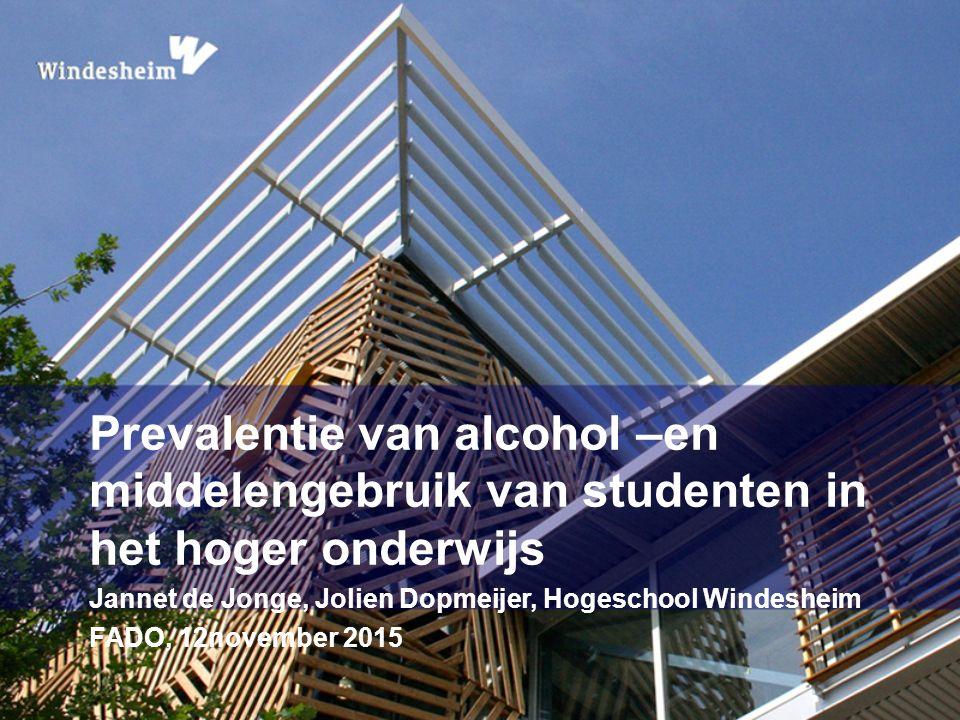 Prevalentie van alcohol –en middelengebruik van studenten in het hoger onderwijs Jannet de Jonge, Jolien Dopmeijer, Hogeschool Windesheim FADO, 12november 2015
