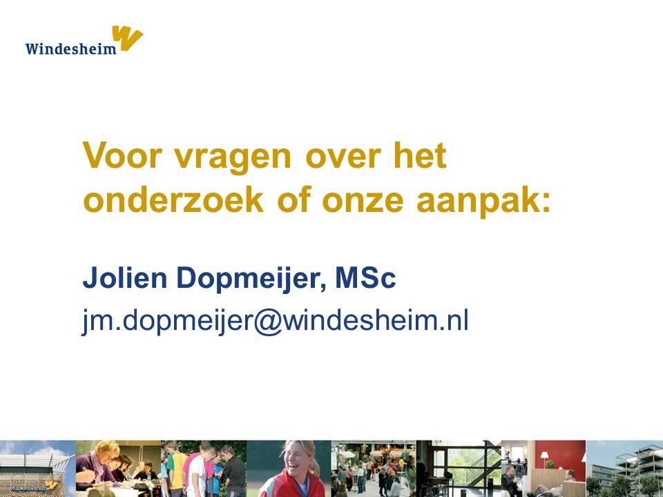 Voor vragen over het onderzoek of onze aanpak: Jolien Dopmeijer, MSc jm.dopmeijer@windesheim.nl