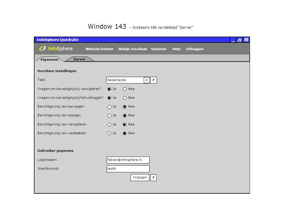 InfoSphere Quicksite   _ Algemeen Server Voorkeur instellingen Loginnaam: Wachtwoord: fabian@infosphere.nl testit Wijzigen Gebruiker gegevens Taal: Nederlands  Vragen om bevestiging bij verwijderen Ja Nee Vragen om bevestiging bij het uitloggen Ja Nee .