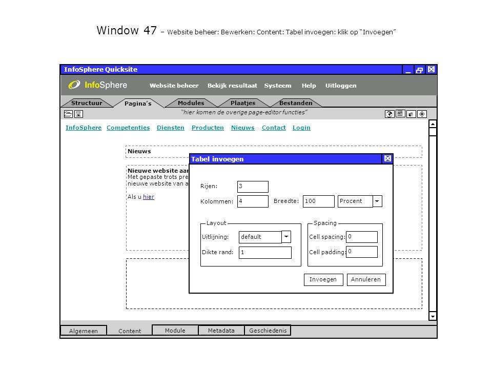 InfoSphere Quicksite   _ hier komen de overige page-editor functies      InfoSphereInfoSphere Competenties Diensten Producten Nieuws Contact LoginCompetentiesDienstenProductenNieuwsContactLogin  Pagina's Structuur UitloggenSysteem ModulesPlaatjesBestanden Bekijk resultaat MetadataGeschiedenis Content  Module Algemeen HelpWebsite beheer Window 47 – Website beheer: Bewerken: Content: Tabel invoegen: klik op Invoegen Nieuws Nieuwe website aannemingsbedrijf Lamers LIVE Met gepaste trots presenteren wij u de lancering van de nieuwe website van aannemingsbedrijf Lamers in Veldhoven.