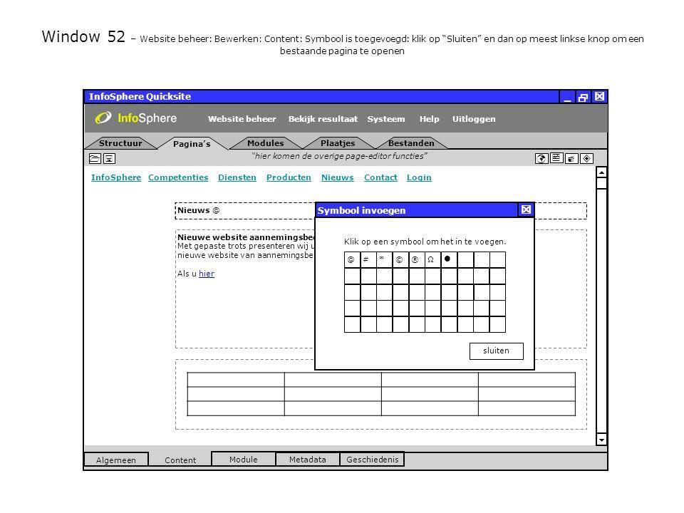 InfoSphere Quicksite   _ hier komen de overige page-editor functies      InfoSphereInfoSphere Competenties Diensten Producten Nieuws Contact LoginCompetentiesDienstenProductenNieuwsContactLogin  Pagina's Structuur UitloggenSysteem ModulesPlaatjesBestanden Bekijk resultaat MetadataGeschiedenis Content  Module Algemeen HelpWebsite beheer Window 52 – Website beheer: Bewerken: Content: Symbool is toegevoegd: klik op Sluiten en dan op meest linkse knop om een bestaande pagina te openen Nieuwe website aannemingsbedrijf Lamers LIVE Met gepaste trots presenteren wij u de lancering van de nieuwe website van aannemingsbedrijf Lamers in Veldhoven.
