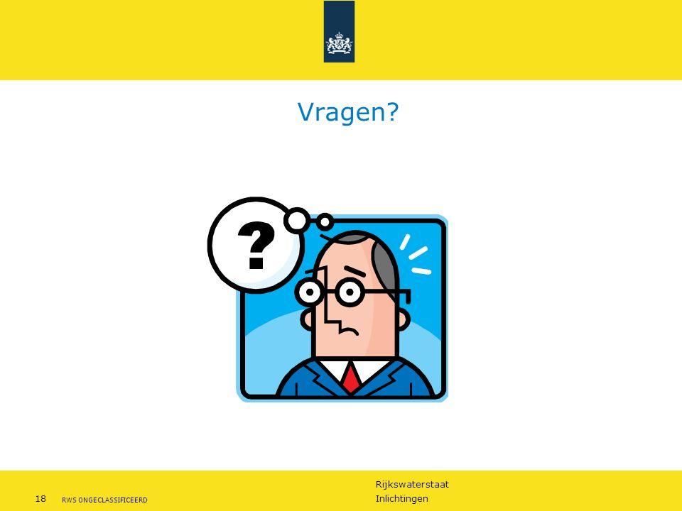 Rijkswaterstaat 18Inlichtingen RWS ONGECLASSIFICEERD Vragen