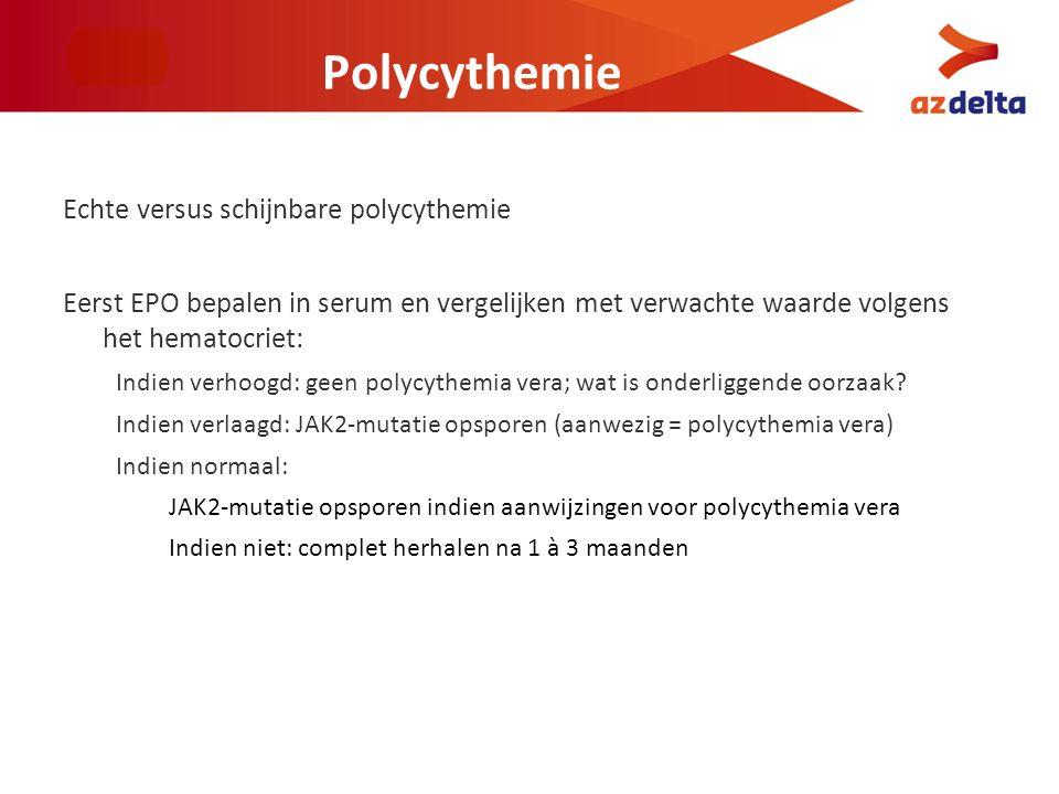 Polycythemie Echte versus schijnbare polycythemie Eerst EPO bepalen in serum en vergelijken met verwachte waarde volgens het hematocriet: Indien verho