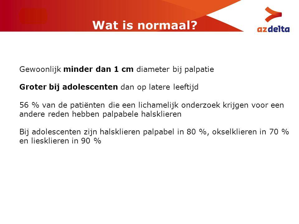Wat is normaal? Gewoonlijk minder dan 1 cm diameter bij palpatie Groter bij adolescenten dan op latere leeftijd 56 % van de patiënten die een lichamel