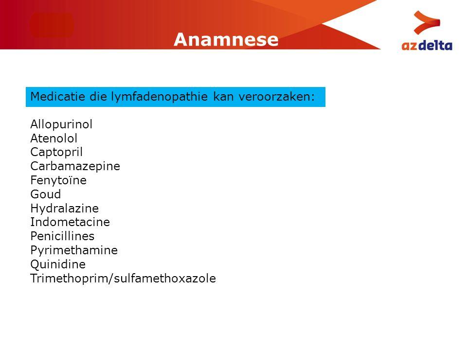 Anamnese Allopurinol Atenolol Captopril Carbamazepine Fenytoïne Goud Hydralazine Indometacine Penicillines Pyrimethamine Quinidine Trimethoprim/sulfam