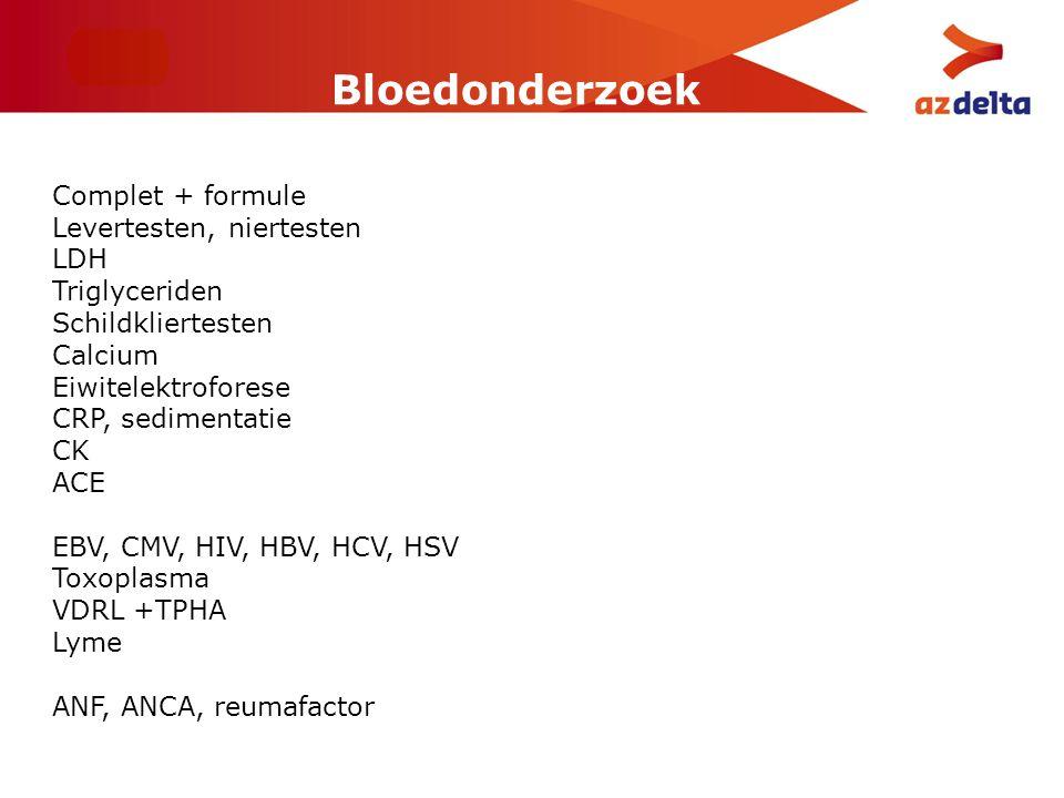 Bloedonderzoek Complet + formule Levertesten, niertesten LDH Triglyceriden Schildkliertesten Calcium Eiwitelektroforese CRP, sedimentatie CK ACE EBV,
