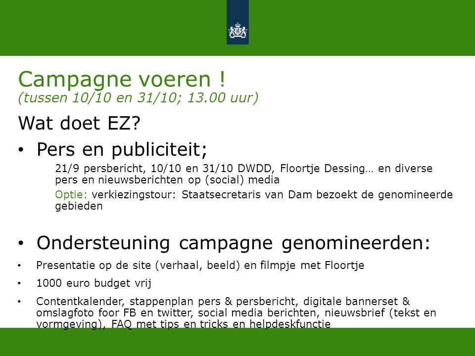Campagne voeren . (tussen 10/10 en 31/10; 13.00 uur) Wat doet EZ.