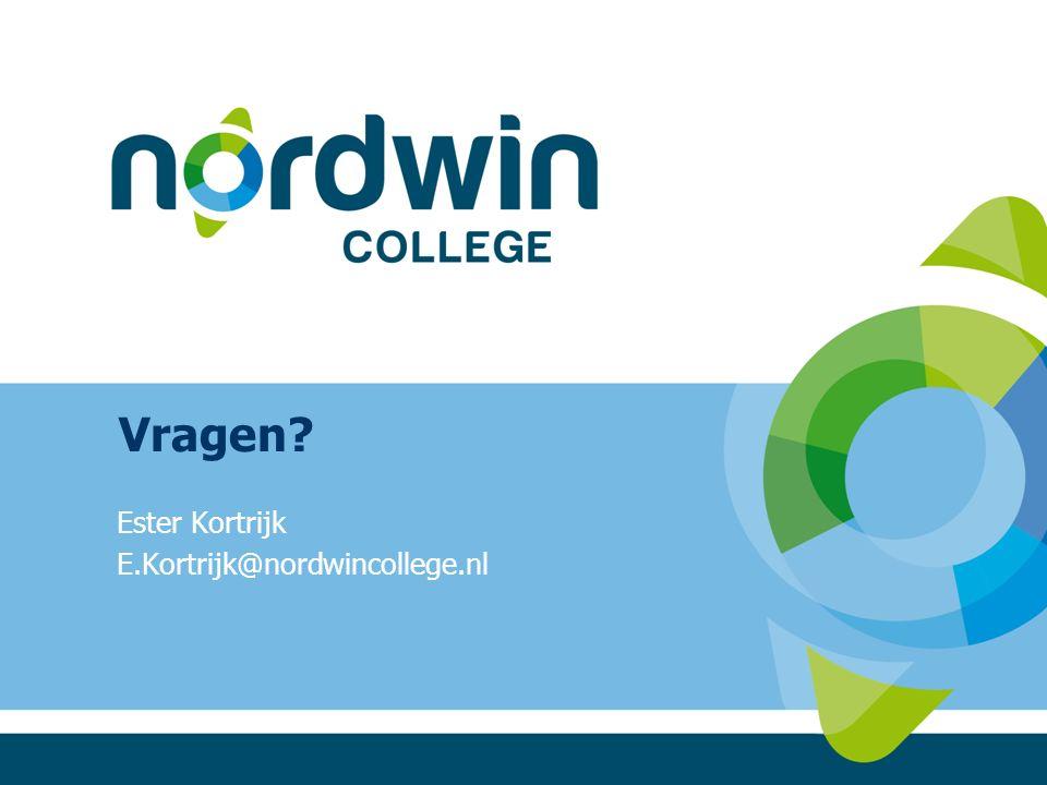 Vragen Ester Kortrijk E.Kortrijk@nordwincollege.nl