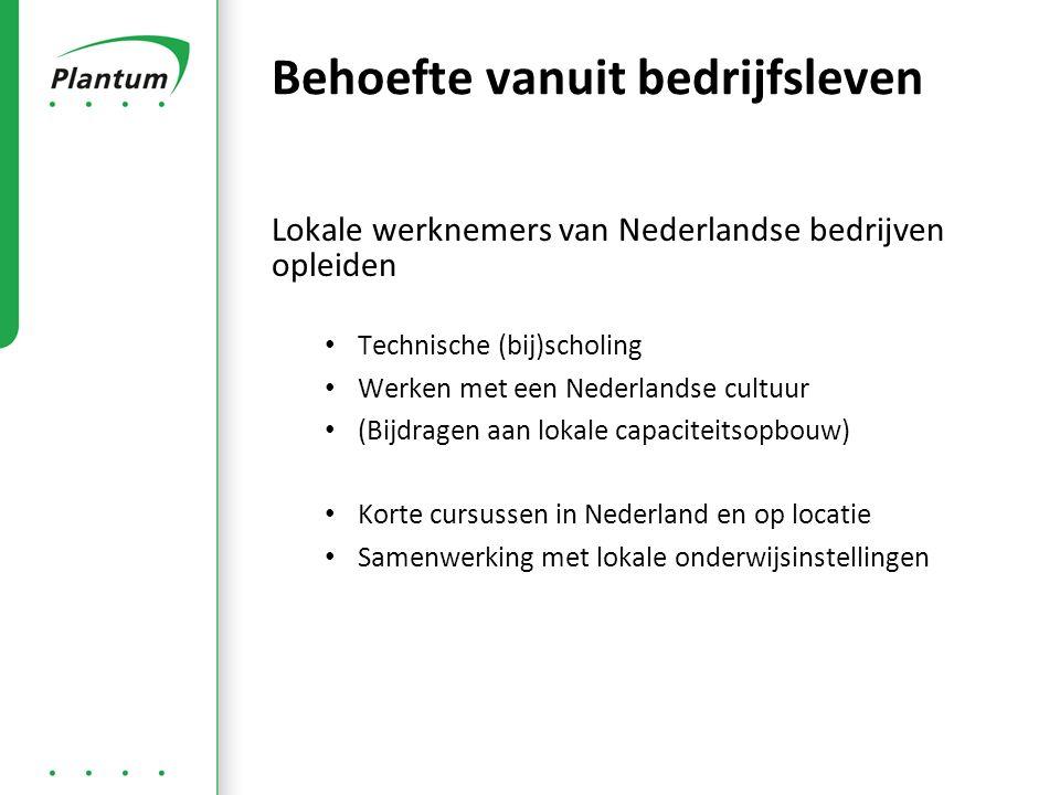Lokale werknemers van Nederlandse bedrijven opleiden Technische (bij)scholing Werken met een Nederlandse cultuur (Bijdragen aan lokale capaciteitsopbouw) Korte cursussen in Nederland en op locatie Samenwerking met lokale onderwijsinstellingen Behoefte vanuit bedrijfsleven